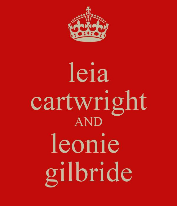leia cartwright AND leonie  gilbride