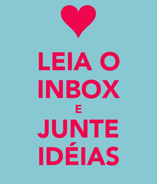 LEIA O INBOX E JUNTE IDÉIAS