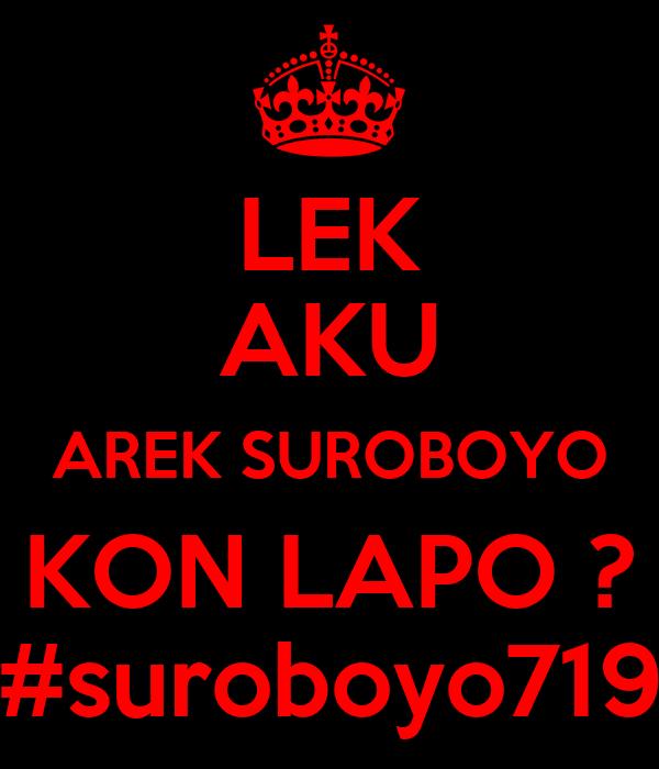 LEK AKU AREK SUROBOYO KON LAPO ? #suroboyo719