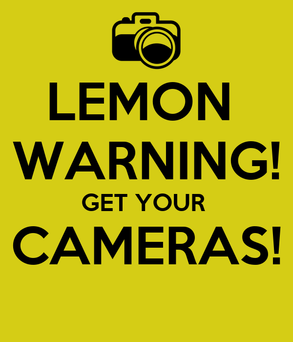 LEMON  WARNING! GET YOUR  CAMERAS!