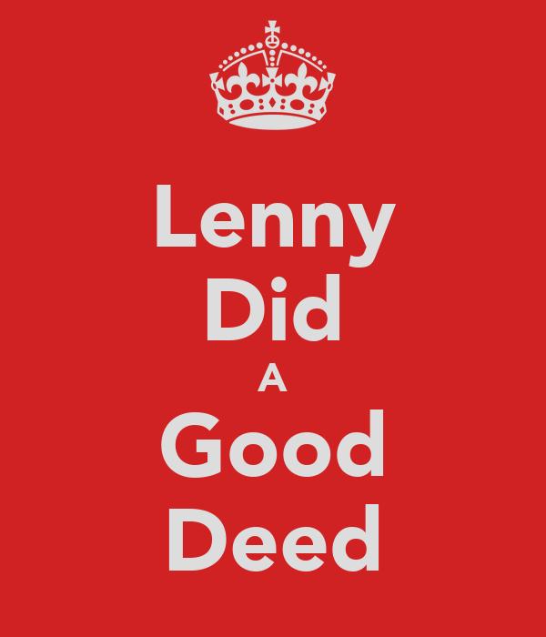 Lenny Did A Good Deed
