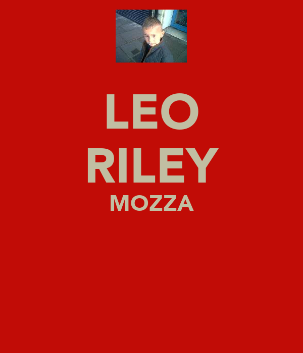 LEO RILEY MOZZA