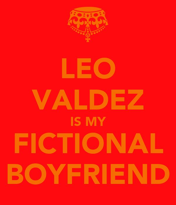 LEO VALDEZ IS MY FICTIONAL BOYFRIEND