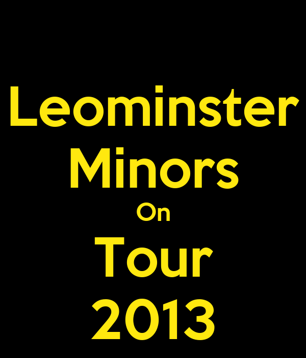 Leominster Minors On Tour 2013