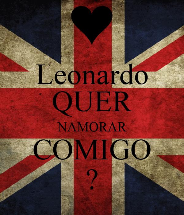 Leonardo QUER NAMORAR COMIGO ?