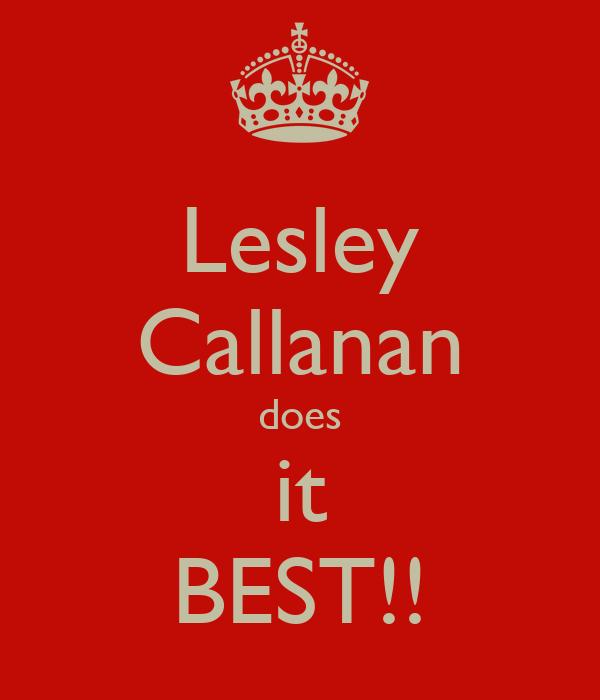 Lesley Callanan does it BEST!!