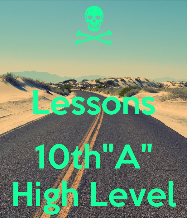"""Lessons  10th""""A"""" High Level"""
