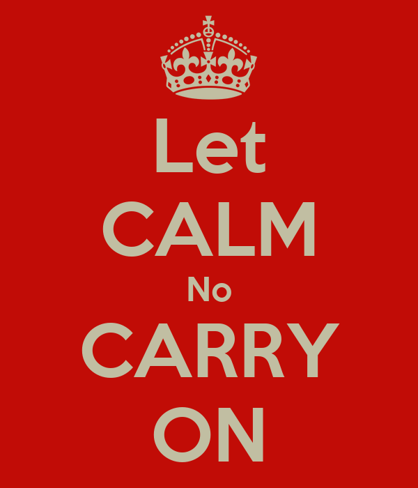 Let CALM No CARRY ON