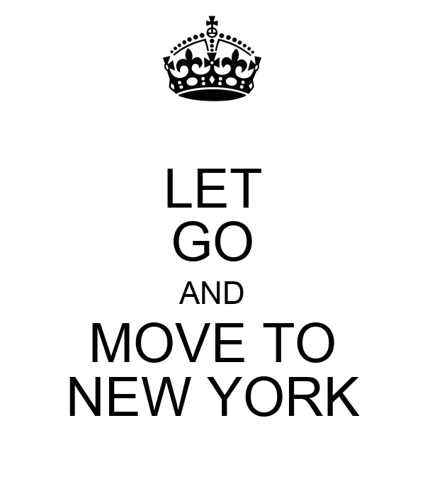 LET GO AND MOVE TO NEW YORK