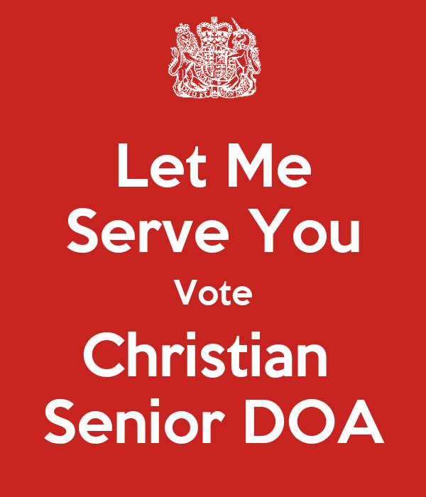 Let Me Serve You Vote Christian  Senior DOA