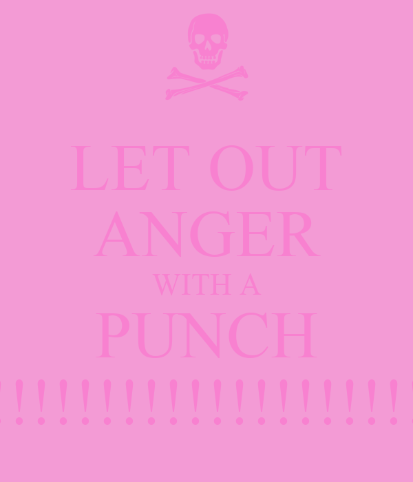 LET OUT ANGER WITH A PUNCH !!!!!!!!!!!!!!!!!!!!!!!!!!!!!!!!!!!!!!!!!!!!!!!!!!!!!!!!!!!!!!!!!!!!!!!!!!!!!!!!!!!!!!!!!!!!!!!!!!!!