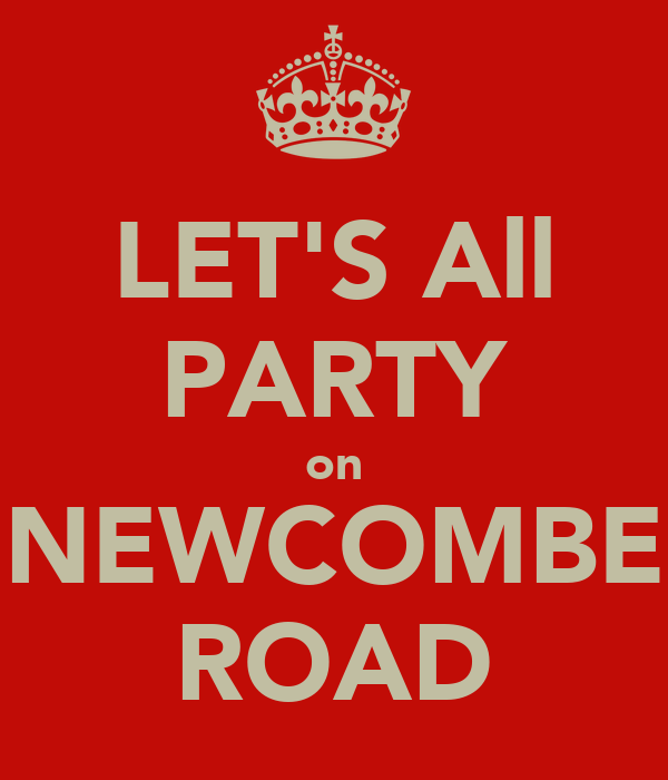 LET'S All PARTY on NEWCOMBE ROAD