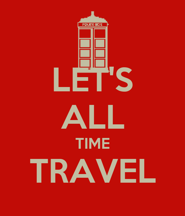 LET'S ALL TIME TRAVEL