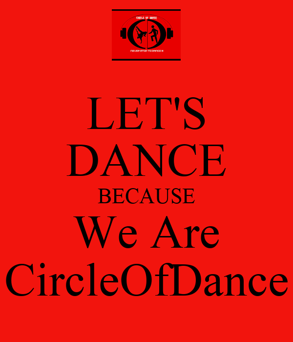 LET'S DANCE BECAUSE We Are CircleOfDance