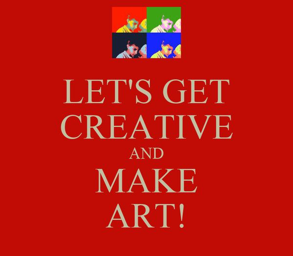 LET'S GET CREATIVE AND MAKE ART!