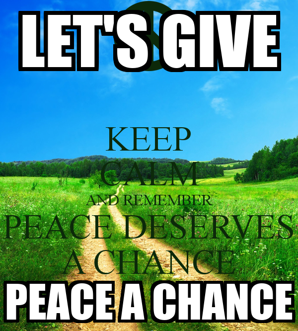 let us give peace a chance essay
