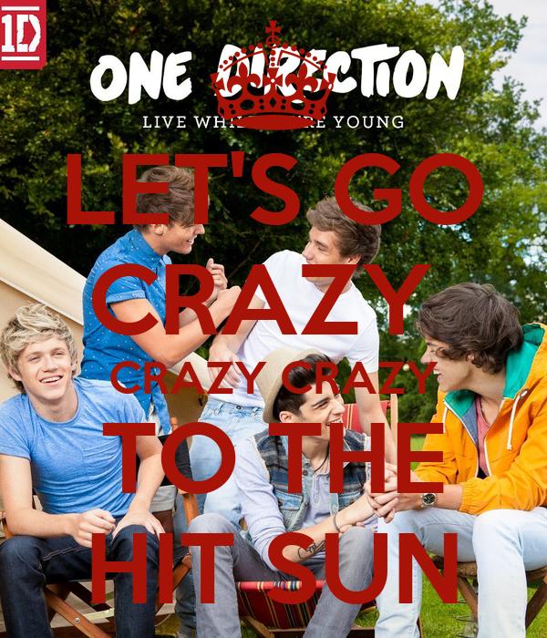 LET'S GO CRAZY  CRAZY CRAZY TO THE HIT SUN