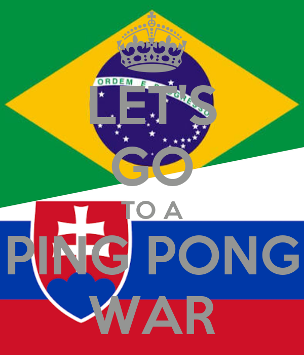 LET'S GO TO A PING PONG WAR