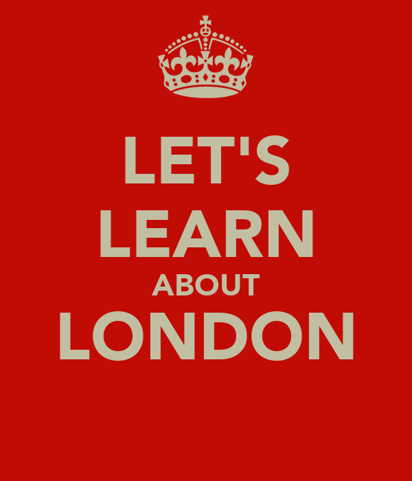 LET'S LEARN ABOUT LONDON