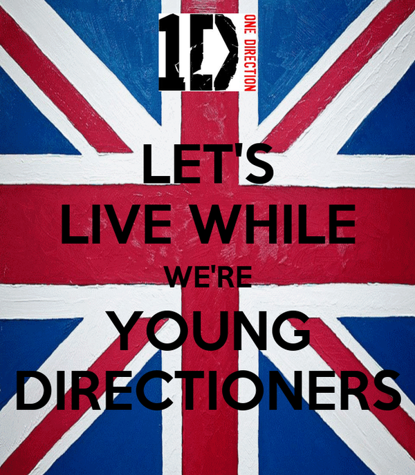LET'S LIVE WHILE WE'RE YOUNG DIRECTIONERS