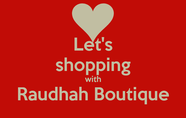 Let's shopping with Raudhah Boutique