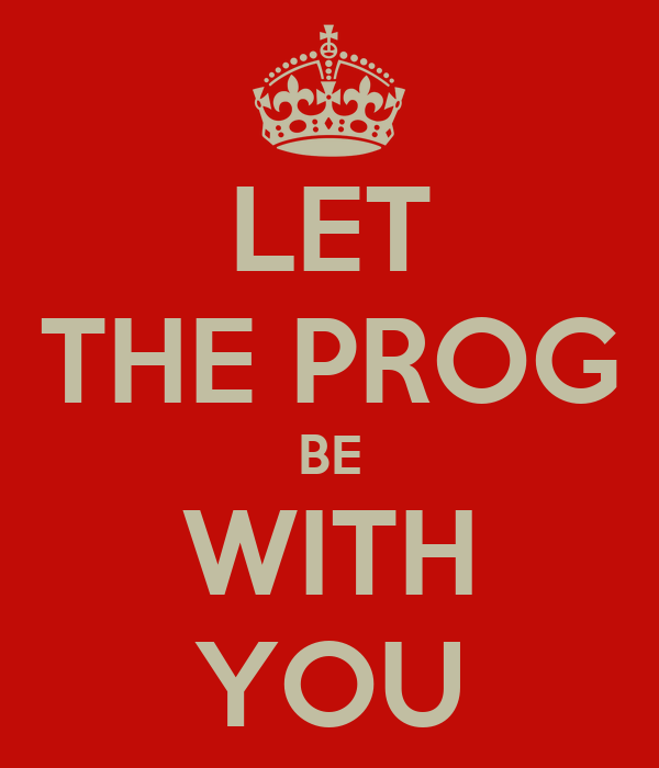 LET THE PROG BE WITH YOU