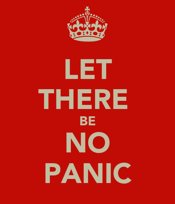 LET THERE  BE NO PANIC