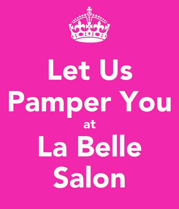 Let Us Pamper You at La Belle Salon