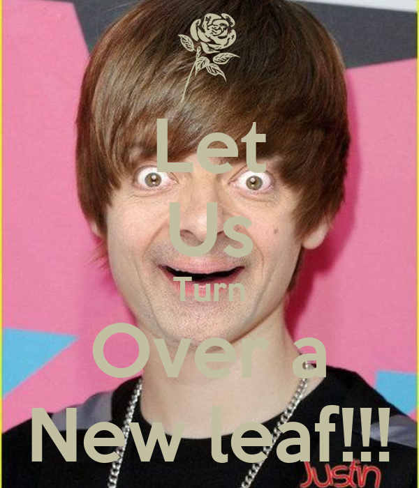 Let Us Turn Over a New leaf!!!