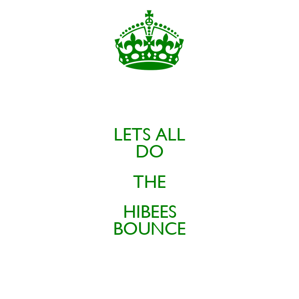 LETS ALL DO THE HIBEES BOUNCE