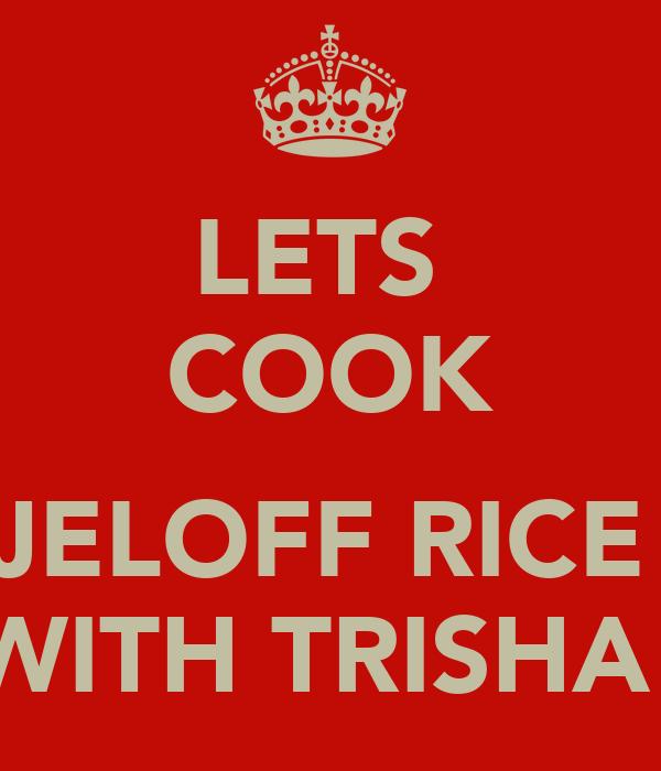 LETS  COOK  JELOFF RICE  WITH TRISHA!
