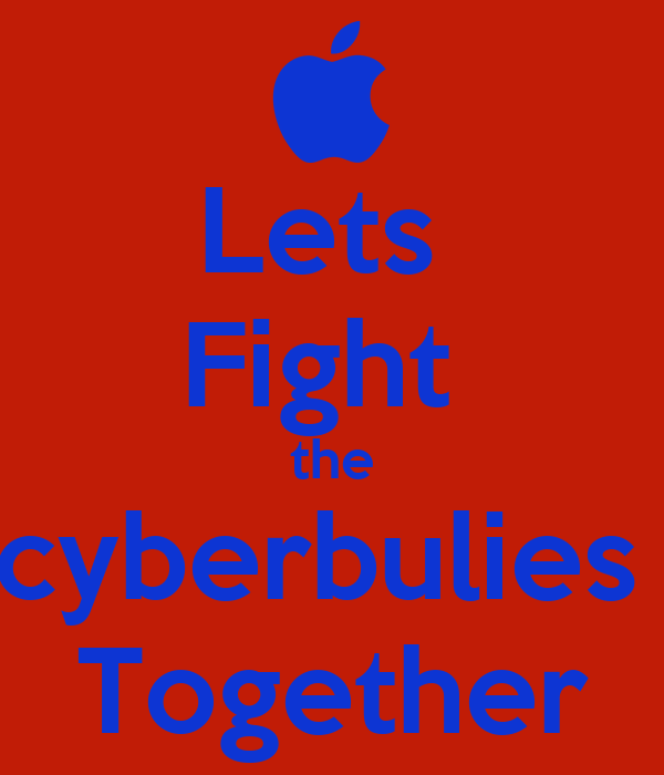 Lets  Fight  the cyberbulies  Together