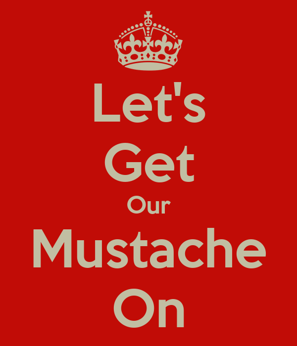 Let's Get Our Mustache On