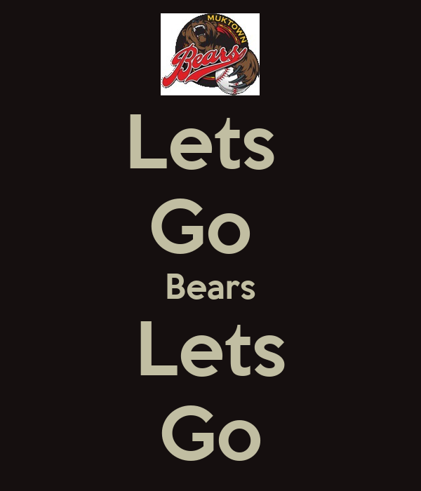 Lets  Go  Bears Lets Go