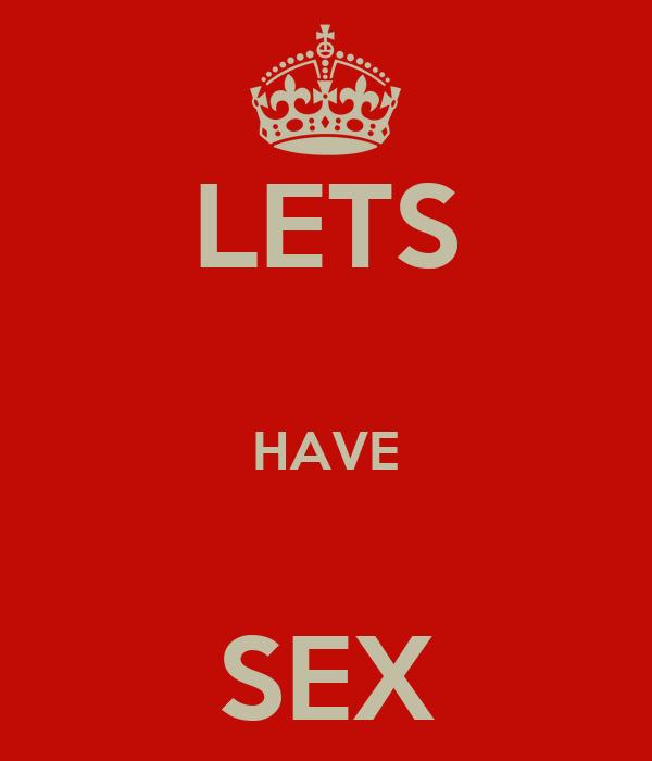 LETS  HAVE  SEX