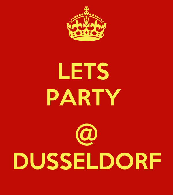 LETS  PARTY   @ DUSSELDORF
