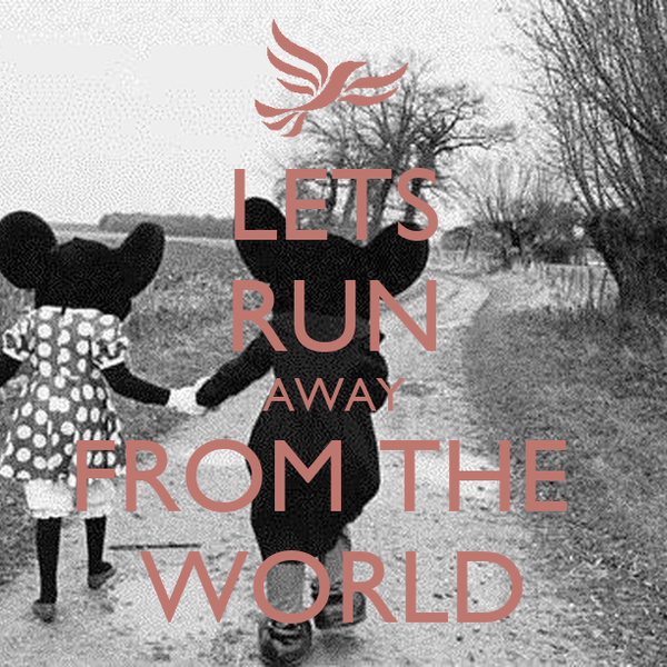 LETS RUN AWAY FROM THE  WORLD