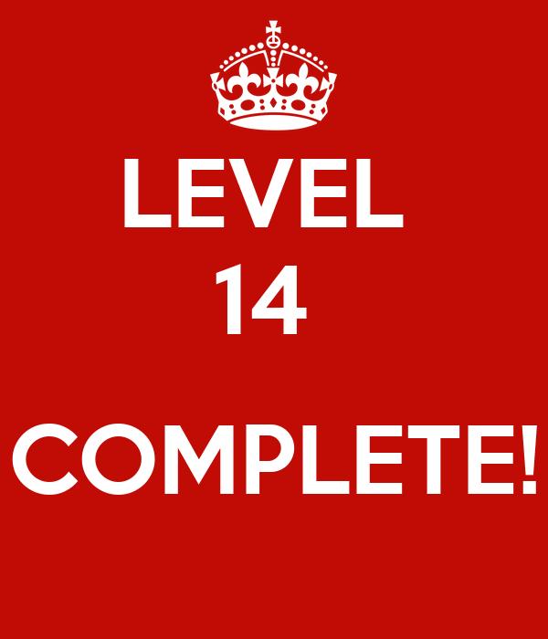 LEVEL  14   COMPLETE!