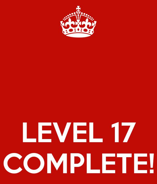 LEVEL 17 COMPLETE!