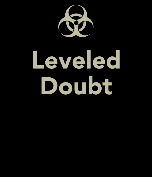 Leveled Doubt