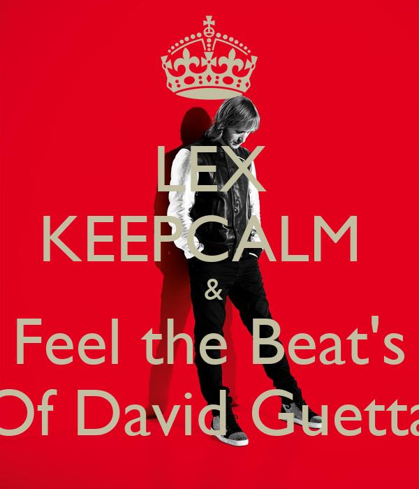 LEX  KEEPCALM   & Feel the Beat's Of David Guetta