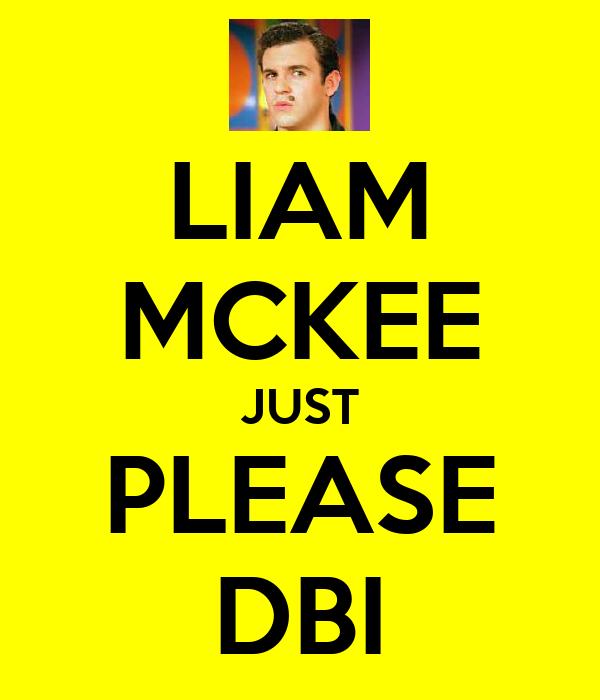 LIAM MCKEE JUST PLEASE DBI