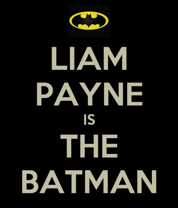 LIAM PAYNE IS THE BATMAN