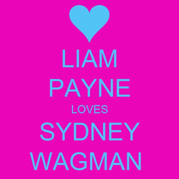 LIAM PAYNE LOVES SYDNEY WAGMAN