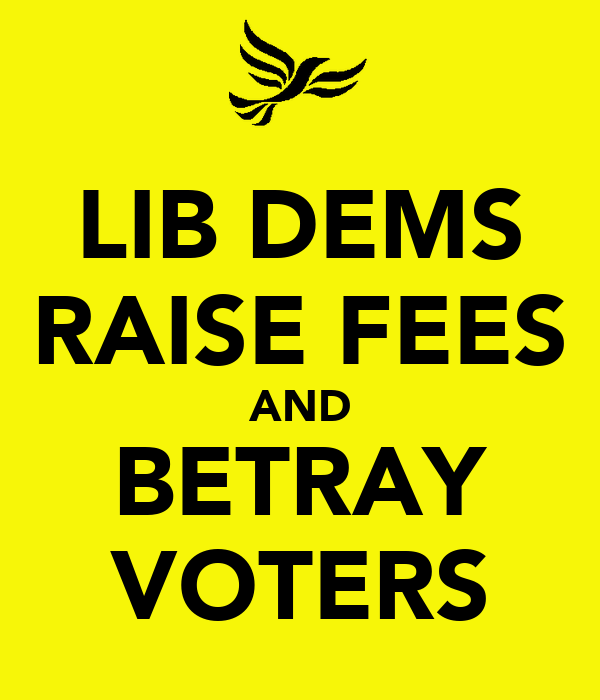 LIB DEMS RAISE FEES AND BETRAY VOTERS