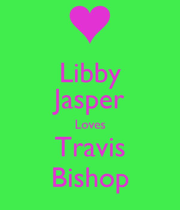 Libby Jasper Loves Travis Bishop