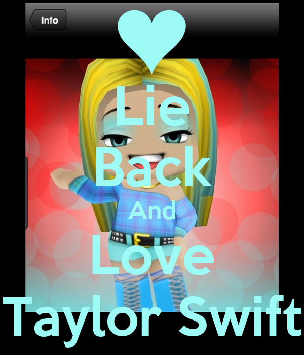 Lie Back And Love Taylor Swift