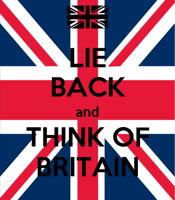 LIE BACK and THINK OF BRITAIN