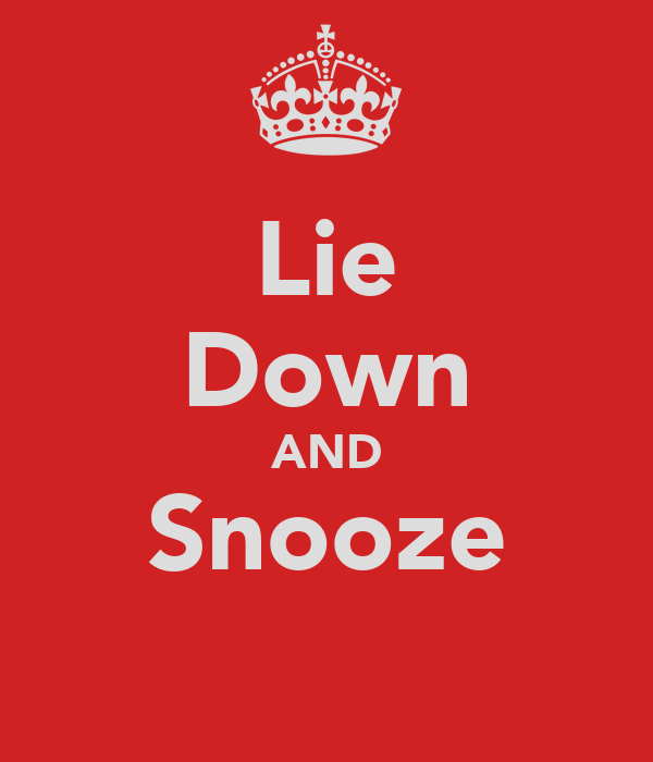 Lie Down AND Snooze
