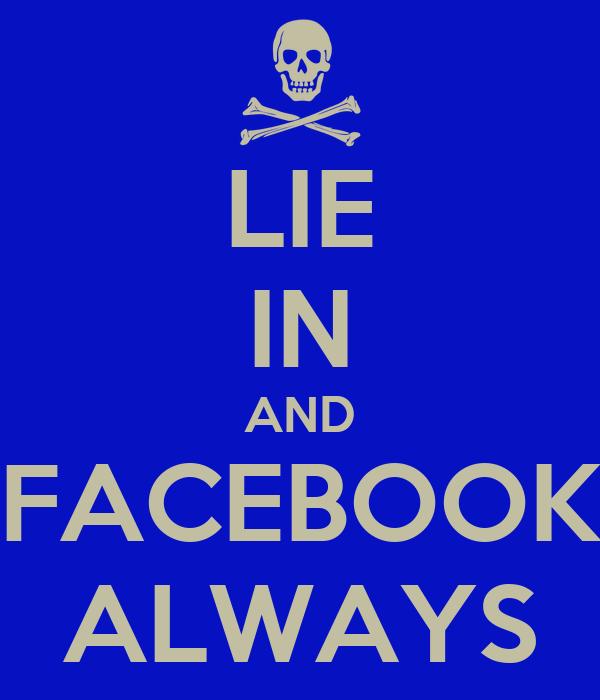 LIE IN AND FACEBOOK ALWAYS